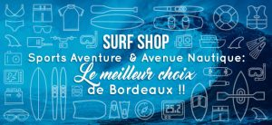 Surf Shop Bordeaux by Sports Aventure & Avenue Nautique